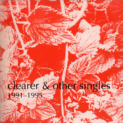 Clearer & Other Singles sleeve